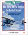 The First Flight Across the United States: The Story of Calbraith Perry Rodgers and His Airplane, the Vin Fiz