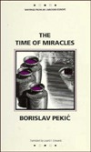 The Time of Miracles by Borislav Pekić
