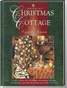 Thimbleberries Christmas Cottage: Country-Cottage Style Decorating, Entertaining, Collecting, and Quilting Inspirations for Creating Your Dream