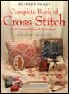 Reader's Digest Complete Book Of Cross Stitch And Counted Thread Techniques