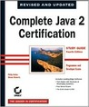 Complete Java 2 Certification Study Guide (Programmer and Developer Exams) [With 1 Disk]