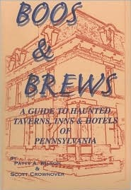 Boos & brews: A guide to haunted taverns, inns & hotels of Pennsylvania