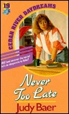 Never Too Late (Cedar River Daydreams #19)