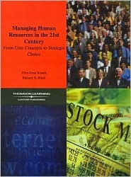 Managing Human Resources in the 21st Century: From Core Concepts to Strategic Choice