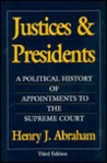 Justices and Presidents: A Political History of Appointments to the Supreme Court