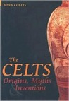 The Celts: Origins And Re-Inventions: Origins, Myths and Inventions