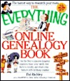 The Everything Online Genealogy Book: Use the Web to Discover Long-Lost Relations, Trace Your Family Tree Back to Royalty, and Share Your History with Far-Flung Cousins