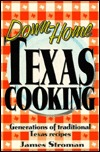 Down-Home Texas Cooking by James Stroman