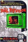 Total Television by Alex McNeil