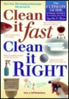 Clean It Fast, Clean It Right: The Ultimate Guide to Making Absolutely Everything You Own Sparkle & Shine