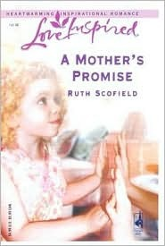 Free download online A Mother's Promise (New Beginnings Series #1) (Love Inspired #337) PDF by Ruth Scofield
