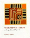 Operating Systems: A Design-Oriented Approach