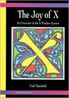 The Joy of X: Overview of the X Window System