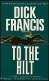 To the Hilt by Dick Francis