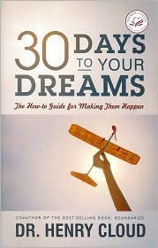 30 Days to Your Dreams by Henry Cloud