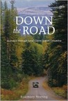 Down the Road: Journeys Through Small Town British Columbia