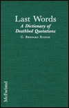 Last Words: A Dictionary of Deathbed Quotations