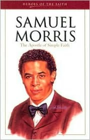 Samuel Morris: The Apostle of Simple Faith (Heroes of the Faith (Barbour Paperback))