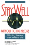 Stay Well Without Going Broke: Winning the War Over Medical Bills
