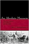 An Absolute Massacre: The New Orleans Race Riot of July 30, 1866