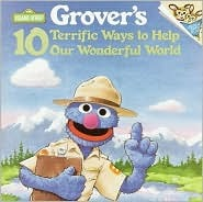 Grover's 10 Terrific Ways to Help Our Wonderful World by Anna Ross