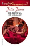 For Pleasure...or Marriage? by Julia James