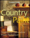 Country Living Country Paint: Traditional Decorative Paint Techniques