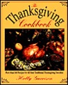 The Thanksgiving Cookbook by Holly Garrison