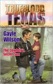 Trueblood Texas: The Cowboy's Secret Son Gayle Wilson