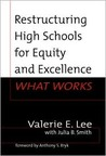 Restructuring High Schools for Equity and Excellence: What Works