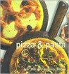 Pizza & Pasta: Over 160 Step-by-step Recipes