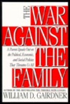 The War Against The Family: A Parent Speaks Out