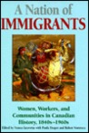 A Nation of Immigrants: Readings in Canadian History, 1840s-1960s