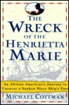 The Wreck of the Henrietta Marie: An African American's Spiritual Journey to Uncover a Sunken Slave Ship's Past
