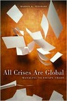 All Crises Are Global: Managing to Escape the Chaos