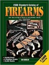 2008 Standard Catalog of Firearms: The Collector's Price and Reference Guide