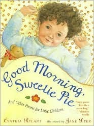 Free download Good Morning, Sweetie Pie: And Other Poems for Little Children by Cynthia Rylant PDF
