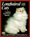 Longhaired Cats: Purchase, Care, Nutrition, Illnesses: Special Chapter: Understanding Cats