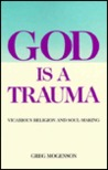 God is a Trauma: Vicarious Religion and Soul-Making
