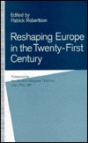 Reshaping Europe in the Twenty-First Century  by  Patrick Robertson