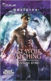 Last Wolf Watching by Rhyannon Byrd