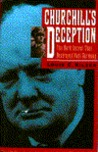 Churchill's Deception: The Dark Secret That Destroyed Nazi Germany