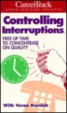 Controlling Interruptions: How to Free an Hour a Day (2 Cassettes)