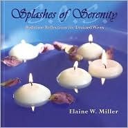 Splashes of Serenity by Elaine W. Miller