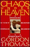 Chaos Under Heaven: The Shocking Story of Chinas Search for Democracy
