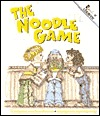 The Noodle Game by Larry Dane Brimner