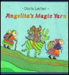 Angelita's Magic Yarn by Doris Lecher