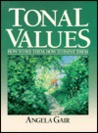 Tonal Values: How to See Them, How to Paint Them