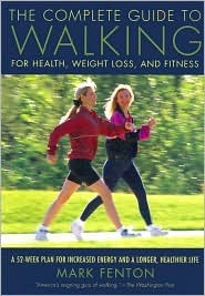 The Complete Guide to Walking for Health, Weight Loss and Fit... by Mark Fenton