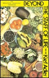 Beyond the Staff of Life: The Wheatless-Dairyless Cookbook